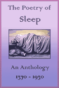 the cover of the free ebook The Poetry of Sleep: an Anthology 1370 - 1930